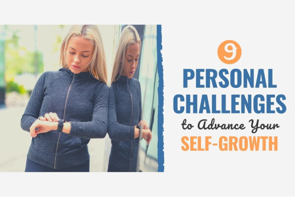 9 Personal Challenges to Advance Your Self-Growth